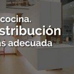 Tu cocina. ¿Qué distribución es la más adecuada?