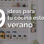 9 ideas para decorar tu cocina este verano